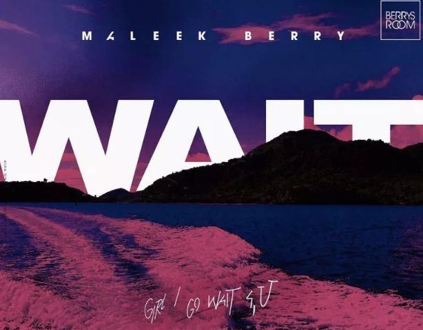 Maleek Berry %E2%80%93 Wait - Maleek Berry – Wait