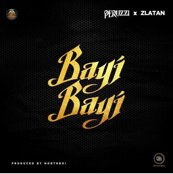 Music: Peruzzi – Bayi Bayi ft. Zlatan