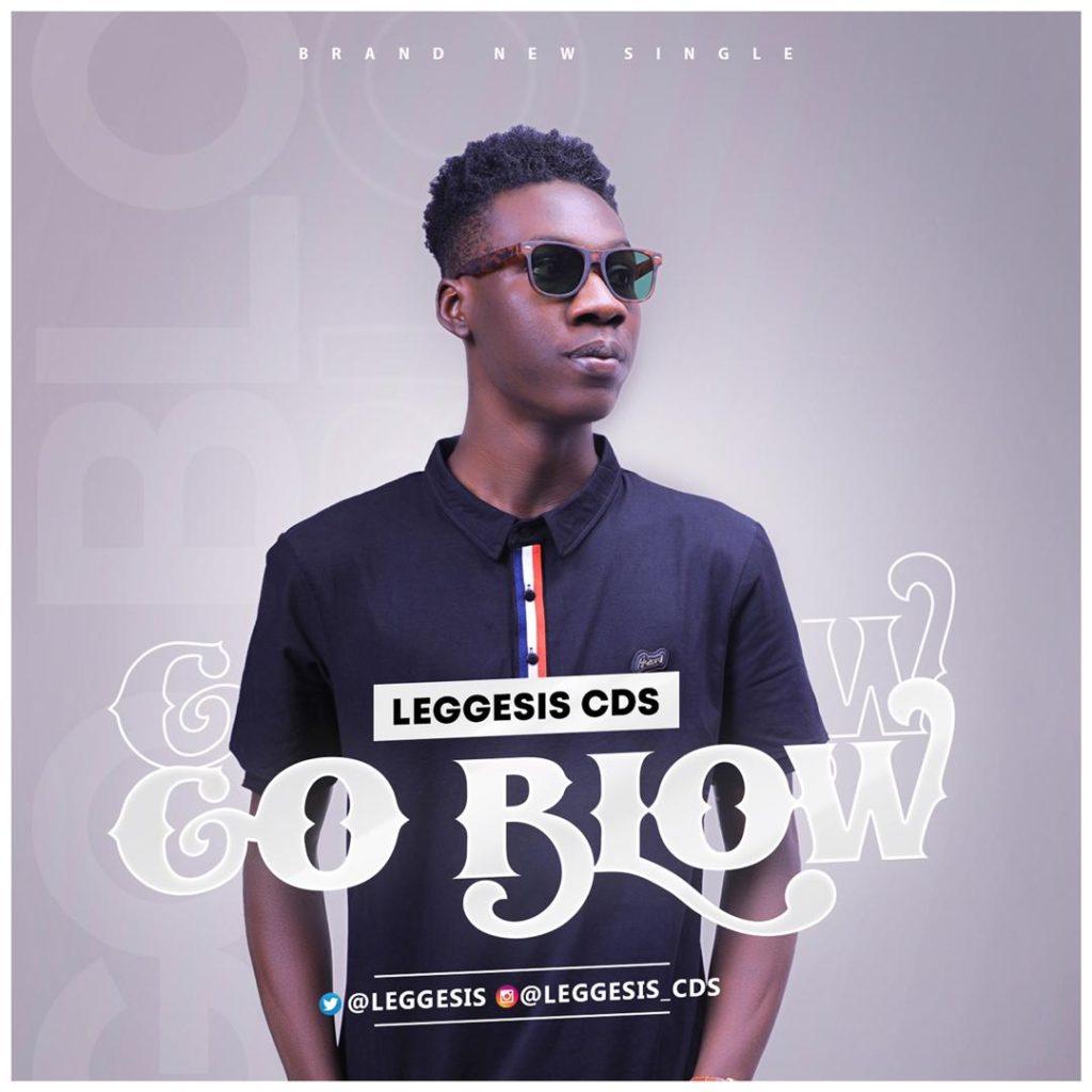 Download Music: Leggesis CDS – Go Blow