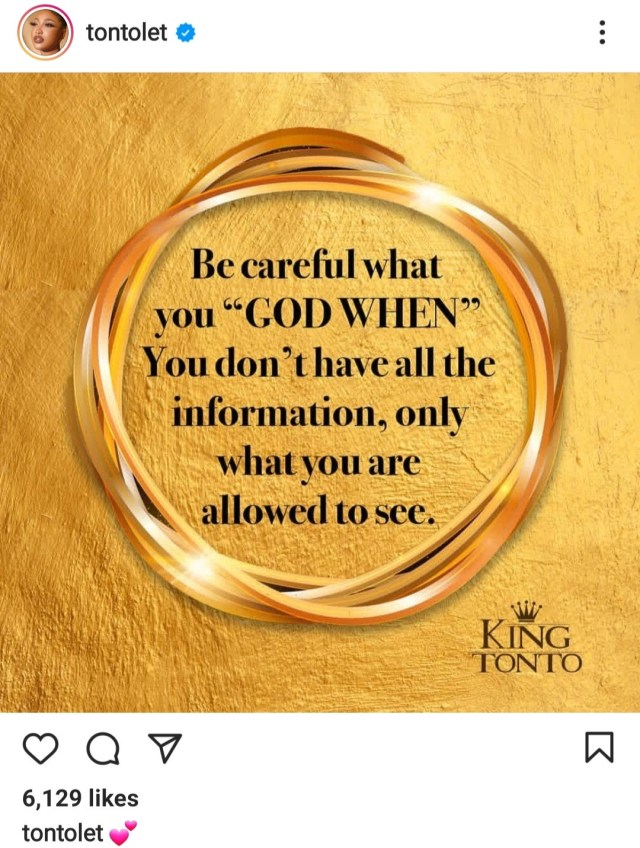 Be careful of what you 'God When' - Tonto Dikeh advises fans.