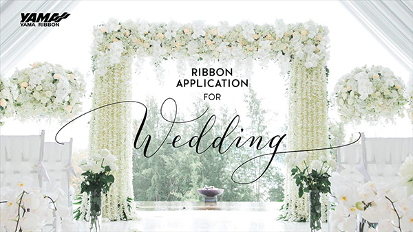 2018.07.21-YAMA-RIBBON-APPLICATION-FOR-WEDDING