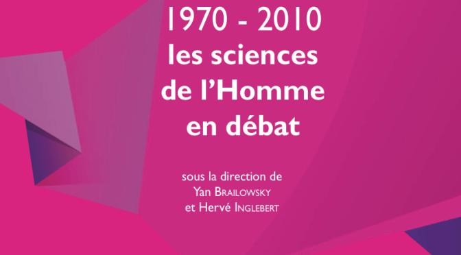 1970-2010 les sciences de l'Homme en débat