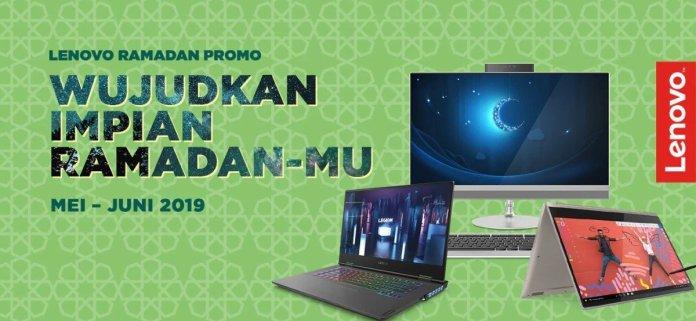 Promo Lenovo Wujudkan Impian Ramadan-mu, Tawarkan Hadiah Langsung Voucher Belanja dan Hadiah Utama Paket Umroh 1