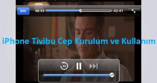 iPhone Tivibu Cep Kurulum ve Kullanım