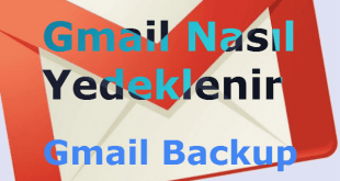 Gmail Yedekleme,Gmail Yedekleme Programı, Gmail Nasıl Yedeklenir, Google Drive Yedekleme, Google Fotoğrafları Yedekleme, Gmail Yedekleme Silme,Gmail Yedeğini Geri Yükleme, Gmail Backup,