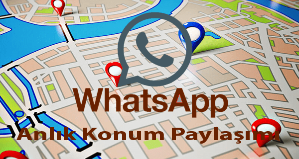 WhatsApp Anlık Yer Takibi Özelliği Geliyor