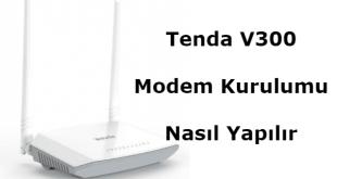 tenda v300 modem kurulumu, tenda v300 kurulum, tenda v300 modem resetleme, tenda v300 modem arayüz şifresi,