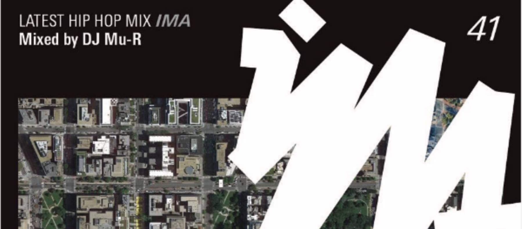 本日発売!DJ Mu-R『IMA#41』[MIX CD] 松竹梅レコーズ