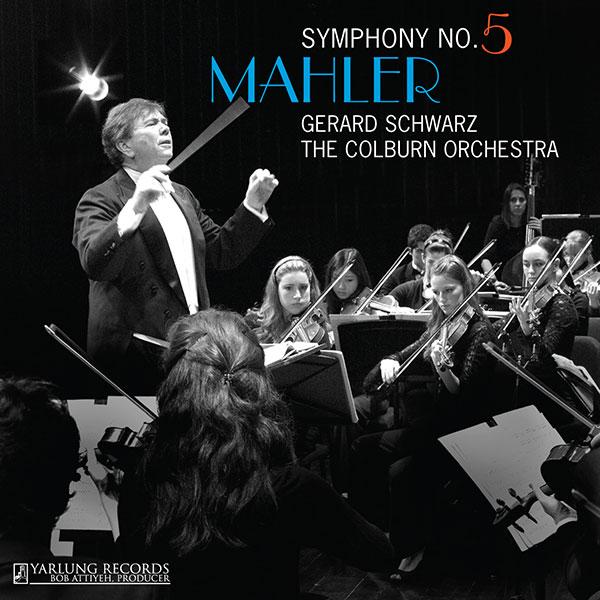 Mahler | Colburn Orchestra | Gerard Schwarz