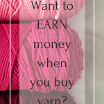Do you want to learn how to earn money back on the yarn you buy? – YarnHookNeedles