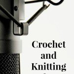 Podcasts for Crochet and Knitting Lovers You NEED to Hear! – YarnHookNeedles