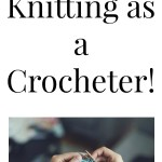 5 Ways to Start Knitting Even if You Only Know How to Crochet! – YarnHookNeedles