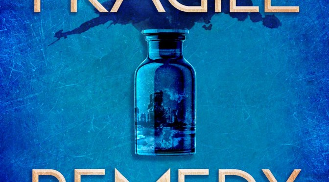 Fragile Remedy – Maria Ingrande Mora