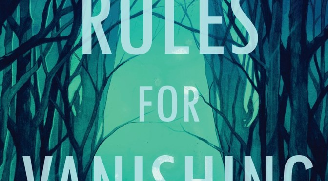 Rules for vanishing – Kate Alice Marshall
