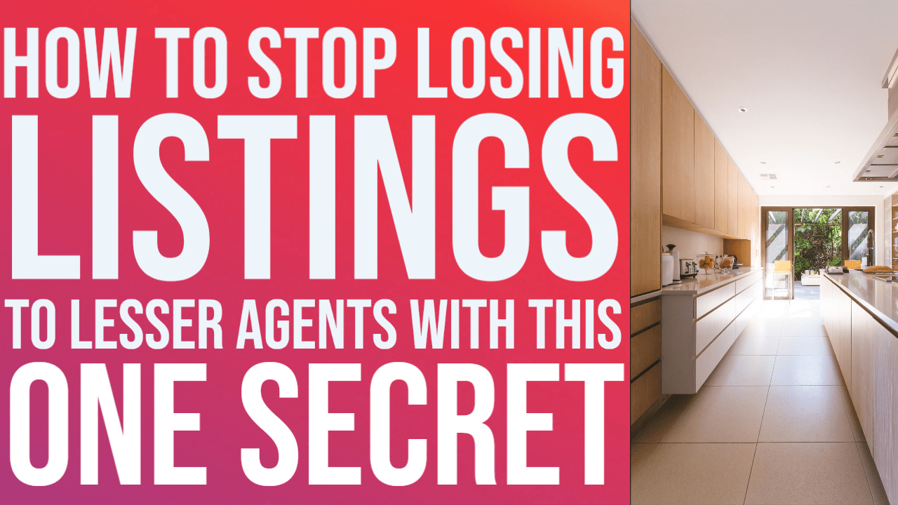 How to Stop Losing Listings to Lesser Agents With This One Secret