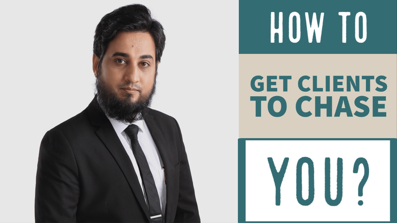 how to get clients to chase you