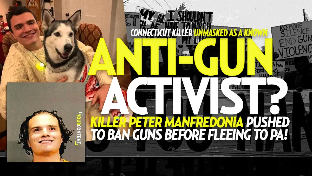 Connecticut Killer Peter Manfredonia Tried to BAN GUNS Before Killing 2 People and Fleeing to PA