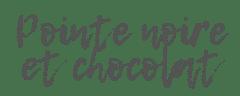 pointe noire et chocolat