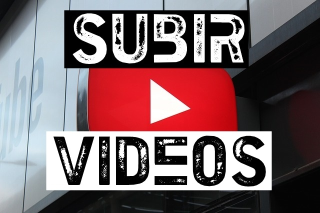 como subir videos a youtube bien