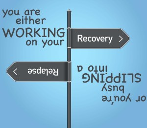 Relapse is part of recovery