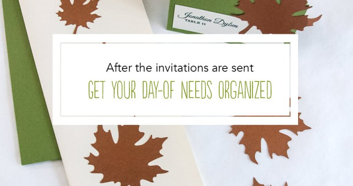 After the invitations are sent: Get organized