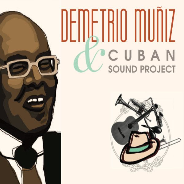 'Cuba Sound Project'  | Demetrio Muñiz & Cuban Sound Project