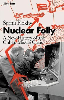 ספרו של serhii polkhy על משבר קובה nuclear folly