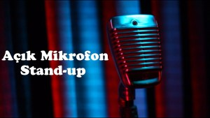 Açık Mikrofon-Stand Up
