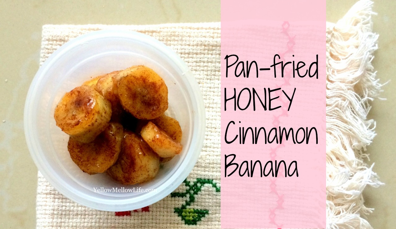 What Honey Obsession Led me To – Pan Fried Honey Cinnamon Banana