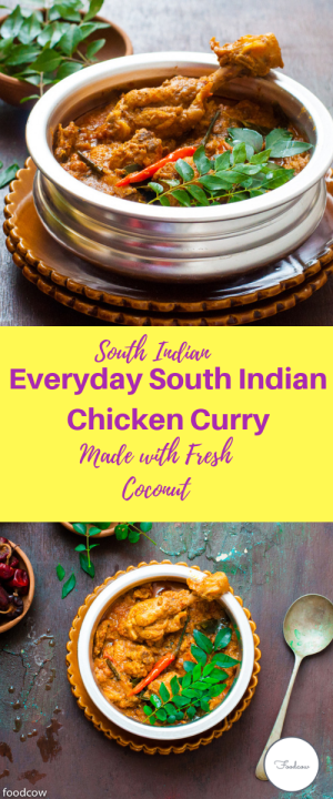 Everyday South Indian Chicken Curry with fresh Coconut and homemade spice mix. #southindian #indianfood #Indianchickencurry #coconut #chicken #chickencurry