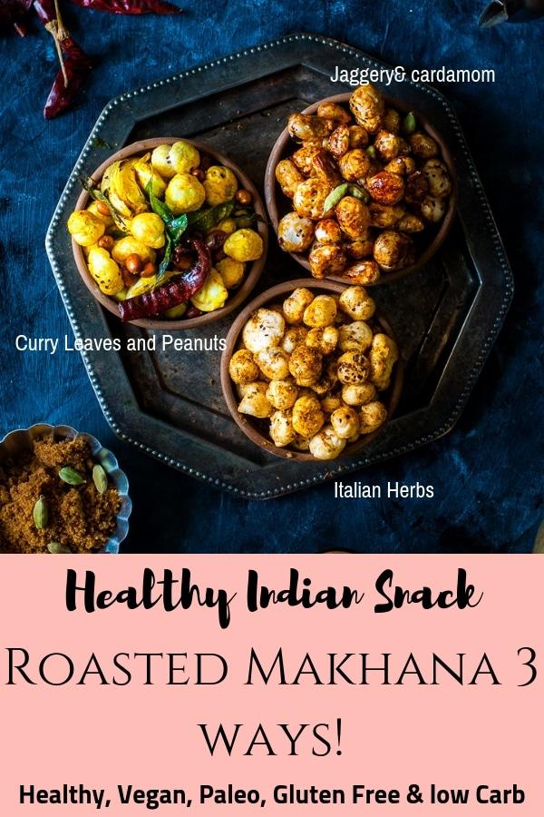 Roasted Makhana Recipe - Three ways -. Curry leaf and Ghee roasted, Sweet Jaggery and cardamom and Italian herbs makhana. Healthy, Vegan, Gluten Free snack.