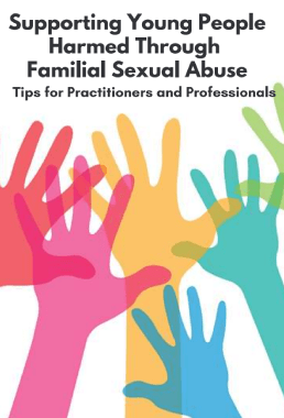 Supporting Young People Harmed Through Familial Sexual Abuse