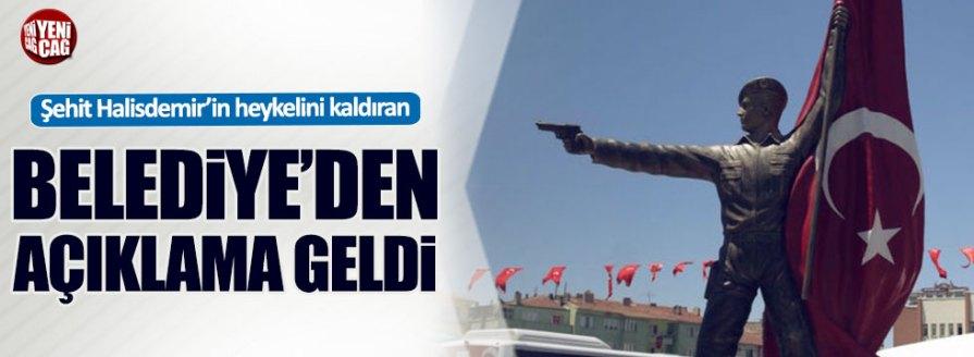 Şehit Halisdemir'in heykelini kaldıran belediyeden açıklama