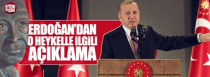 Erdoğan'dan heykel açıklaması