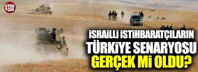 """İsrailli istihbaratçıların Türkiye """"senaryosu"""" gerçek mi oldu"""