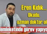 Uzm. Dr. Eren Kıdık Şalpazarı İlçe Hastanesi'nde görev yapıyor