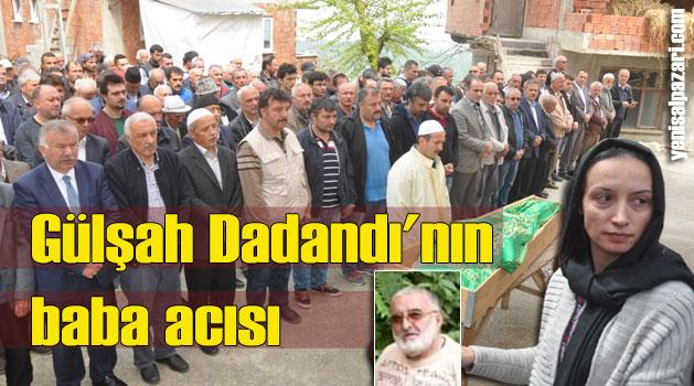 Okul Öncesi Öğretmeni Gülşah Dadandı'nın vefat eden babası toprağa verildi