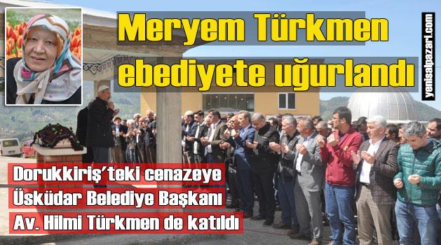 Fatma Türkmen ve Meryem Türkmen'in cenazeleri Dorukkiriş Mahallesi'nde toprağa verildi