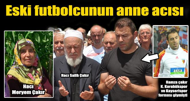 Almanya'da vefat eden Hacı Meryem Çakır, Üzümözü'nde toprağa verildi