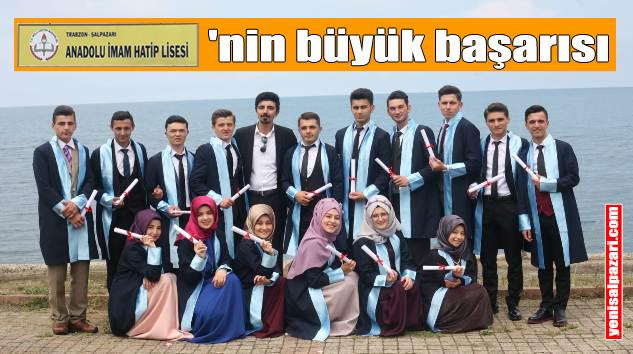 Şalpazarı Anadolu İmam Hatip Lisesi'nin 17 mezunundan 12'si üniversitelere yerleşti