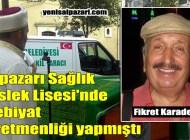 Şalpazarı SML'nin eski Edebiyat Öğretmeni Fikret Karadeniz Beşikdüzü'nde ebediyete uğurlandı