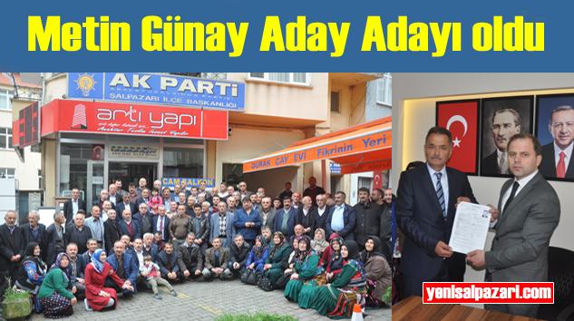 Metin Günay AK Parti Şalpazarı Belediye Başkan Aday Adayı oldu