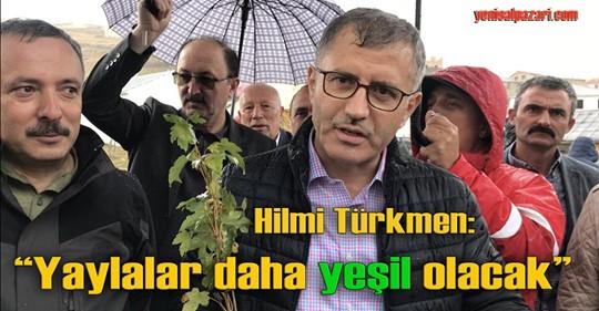 """Üsküdar Belediye Başkanı Hilmi Türkmen: """"Yaylalarımız daha yeşil olacak"""" dedi"""