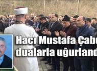 Hacı Mustafa Çabuk Simenli Mahallesi'nde ebediyete uğurlandı