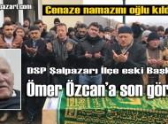 Ömer Özcan'ın cenazesi Ağırtaş Mahallesi'nde toprağa verildi