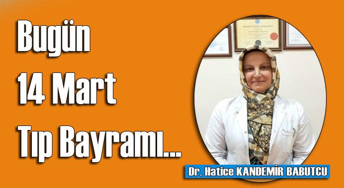 Dr. Hatice Kandemir Babutcu'nun 14 Mart Tıp Bayramı yazısı