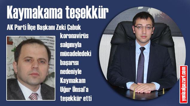 AK Parti İlçe Başkanı Zeki Çabuk'tan Kaymakam Uğur Ünsal'a teşekkür