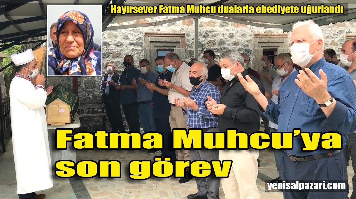 Fatma Muhcu Dereköy Mahallesi'nde son yolculuğuna uğurlandı