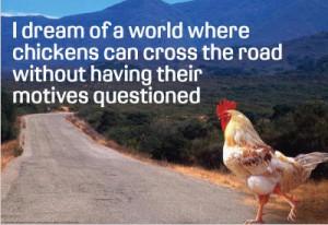 ¡Defendamos el derecho de los pollos a cruzar la carretera porque sí!