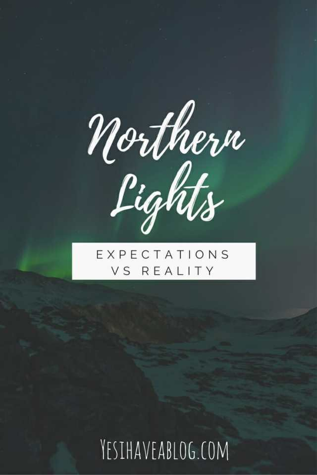 Northern Lights in Iceland - Expectations vs Reality   Winterlust - Yesihaveablog   Winter Travel